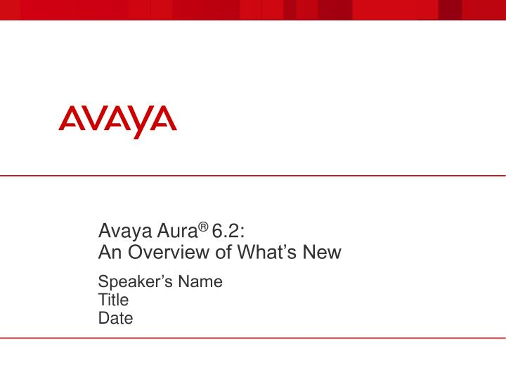 avaya aura 6 2 an overview of what s new n.