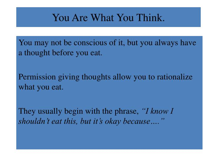 You are what you think1
