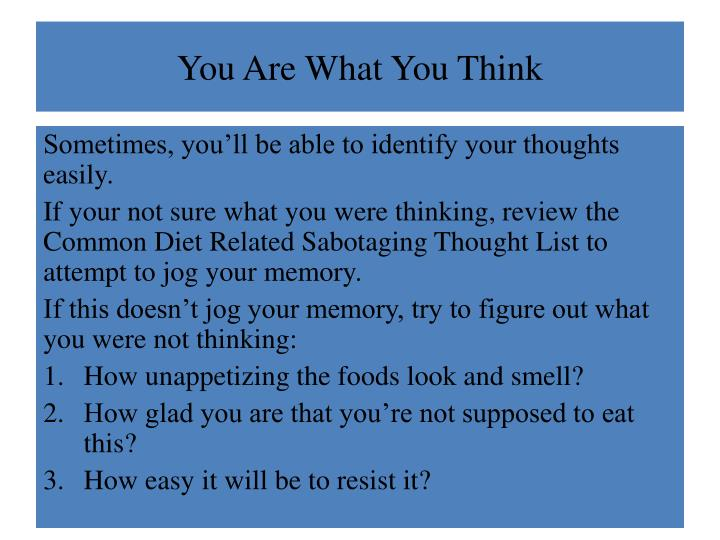 You Are What You Think