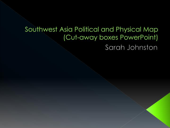 southwest asia political and physical map cut away boxes powerpoint n.