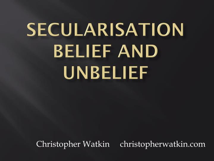 secularisation belief and unbelief n.