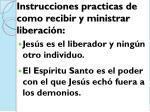 instrucciones practicas de como recibir y ministrar liberaci n
