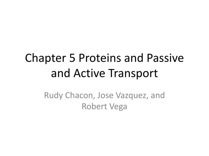 chapter 5 proteins and passive and active transport n.