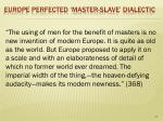 europe perfected master slave dialectic