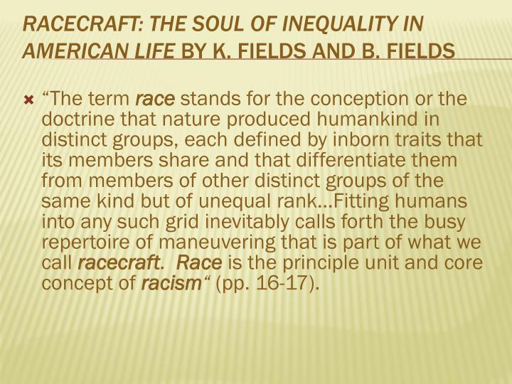 racecraft the soul of inequality in american life by k fields and b fields n.