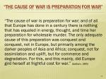 the cause of war is preparation for war