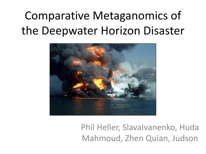 comparative metaganomics of the deepwater horizon disaster n.