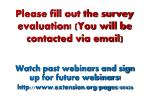please fill out the survey evaluation you will be contacted via email