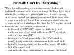 firewalls can t fix everything