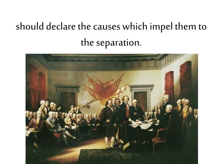 should declare the causes which impel them to the separation.