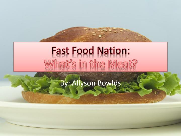 fast food nation what s in the meat n.