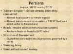 persians begins c 540 bc ends c 331bc