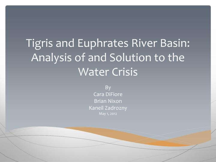 tigris and euphrates river basin analysis of and solution to the water crisis n.