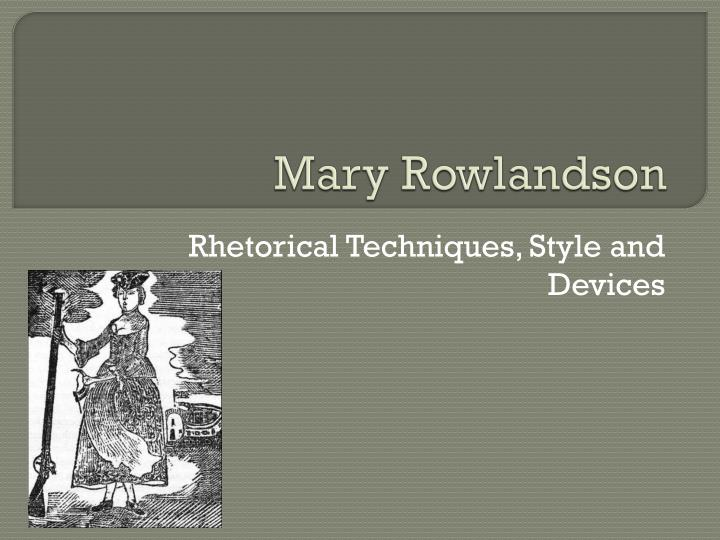 analysis of mary rowlandson Mary rowlandson in the sovereignty and goodness of god, being a narrative of the captivity and restoration of mrs mary rowlandson, we.