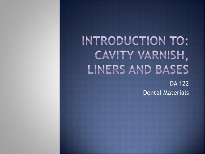 introduction to cavity varnish liners and bases n.