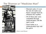 the shaman or medicine man