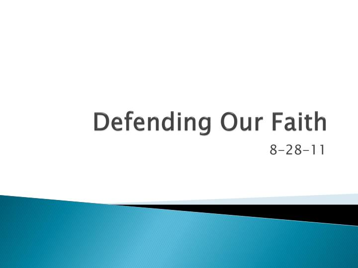 defending our faith n.