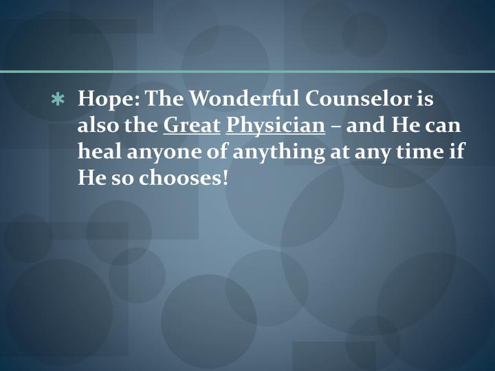 Hope: The Wonderful Counselor is also the