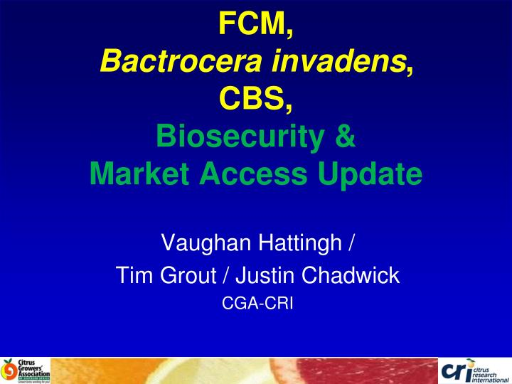 fcm bactrocera invadens cbs biosecurity market access update n.