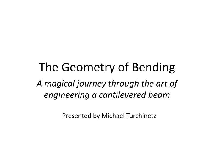 the geometry of bending n.