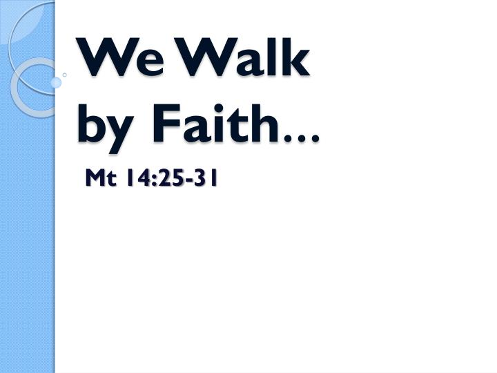 we walk by faith n.