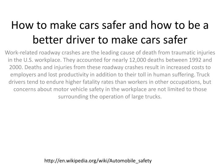 how to make cars safer and how to be a better driver to make cars safer n.