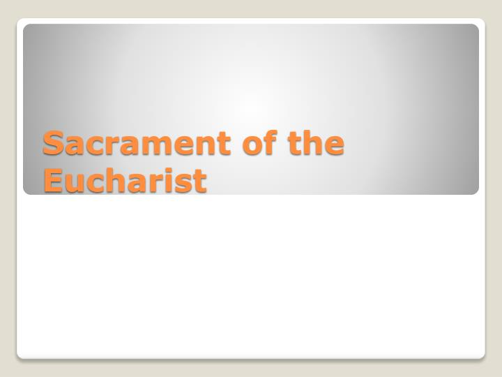 sacrament of the eucharist n.