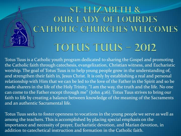 st elizabeth our lady of lourdes catholic churches welcomes totus tuus 2012 n.