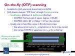 on the fly otf scanning