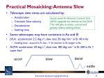 practical mosaicking antenna slew