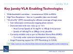 key jansky vla enabling technologies