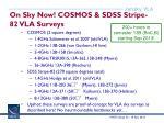 on sky now cosmos sdss stripe 82 vla surveys