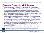 pioneers pre jansky vla surveys