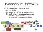programming less frameworks