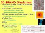 3d grmhd simulations