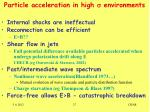 particle acceleration in high s environments