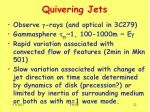 quivering jets
