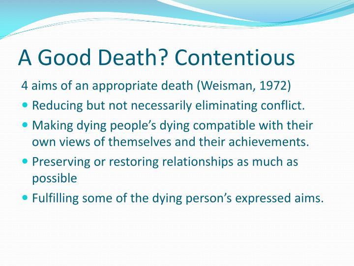 A Good Death? Contentious
