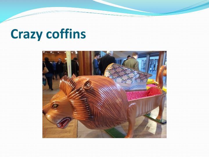 Crazy coffins