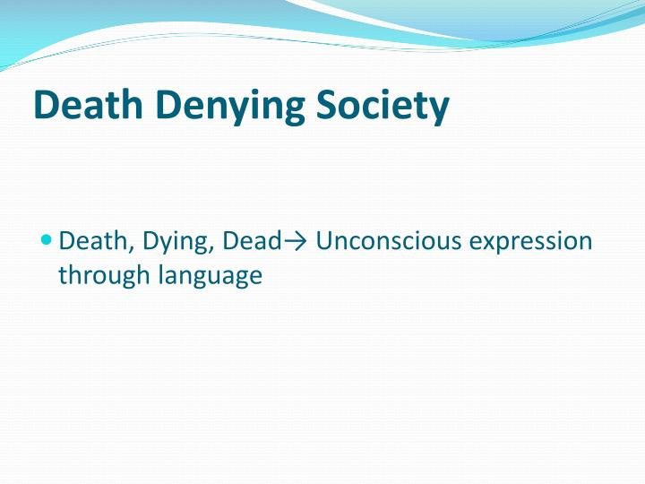 Death Denying Society