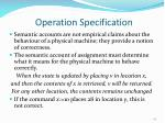 operation specification