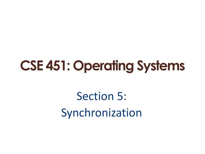 cse 451 operating systems n.