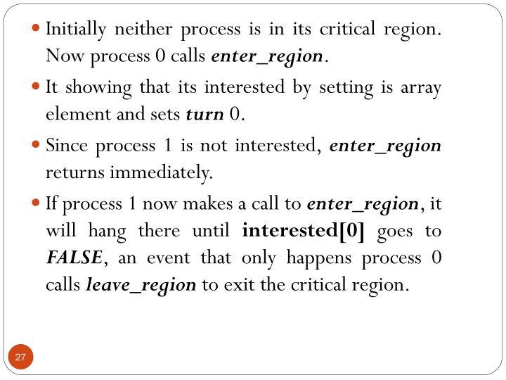 Initially neither process is in its critical region. Now process 0 calls