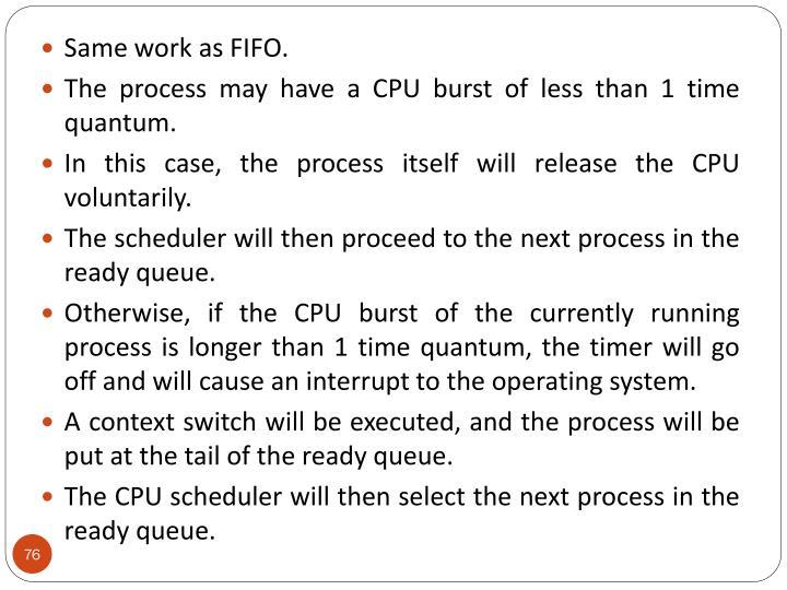 Same work as FIFO.
