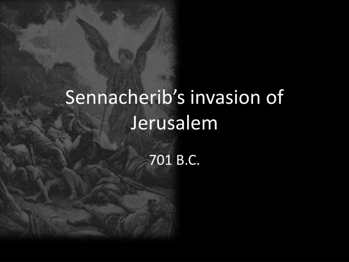 sennacherib s invasion of jerusalem n.