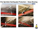 fire sprinkler earthquake protection sway bracing