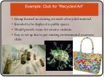 example club for recycled art