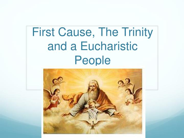 first cause the trinity and a eucharistic people n.