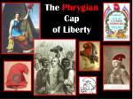 the phrygian cap of liberty