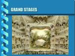 grand stages